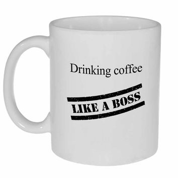 Drinking Coffee Like a Boss Coffee or Tea Mug