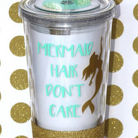 Mermaid Hair Don't Care // Glitter Tumbler