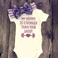 My Mommy is Stronger Than Your Daddy Baby Girl Bodysuit