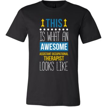 Assistant occupational therapist Shirt - This is what an awesome Assistant occupational therapist looks like Profession Gift