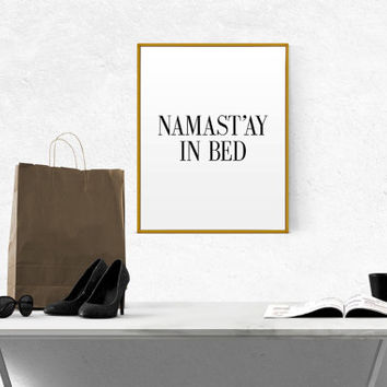 "Printable Art ""Namas'tay In Bed"" Namaste Boho Festival Meditation Wall Art Namaste In Bed Art Gift Black & White Print Hipster Yoga Poster"