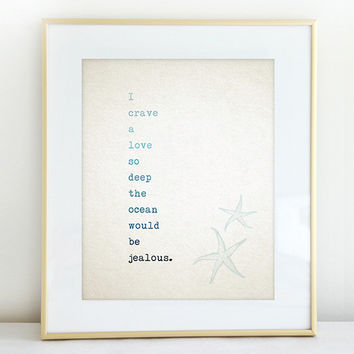 """Poetry Print """"I Crave A Love So Deep The Ocean Would be Jealous"""" Poem"""