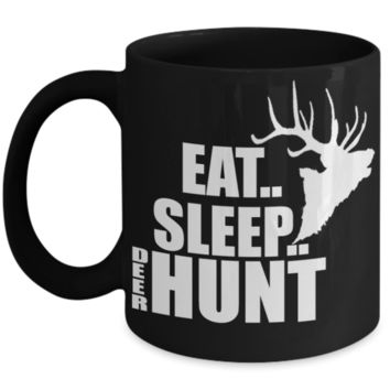 Eat, Sleep, Hunt - Perfect Gift