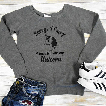 Unicorn Sweatshirt, Funny Graphic Sweatshirt, Fuzzy Fleece Lined Sweatshirt, Off Shoulder Sweater, Sorry, I Can't I Have To Walk My Unicorn