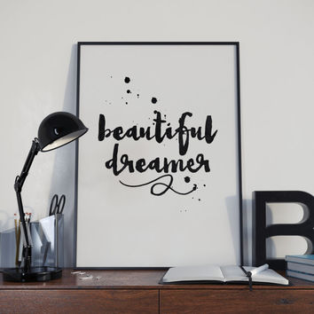 "printable art""beautiful dreamer""inspirational art,watercolor design,hand lettering,giclee,typography,gift idea,dorm room decor,wall decor"