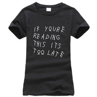 summer if youre reading this its too late Women T-shirt fashion print harajuku brand korean tee shirt femme funny punk tops