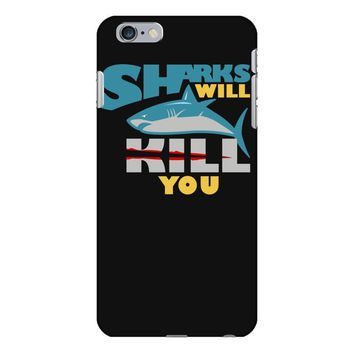 sharks will kill you iPhone 6 Plus/6s Plus Case