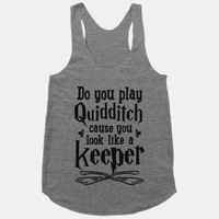 Do You Play Quidditch 'Cause You Look Like A Keeper