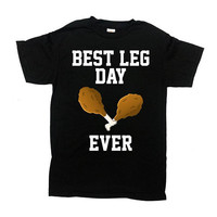 Funny Thanksgiving Shirt Holiday TShirt Thanksgiving Turkey T Shirt Holiday Gifts Thanksgiving Outfit Best Leg Day Ever Mens Tee - SA848