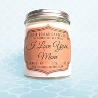 I Love You Mom Candle 8oz | Birthday Present, Mothers Day Gift, Gift for Mom, Mother's Day Gift, Mom Birthday Gift, Personalized Mothers Day