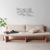 You are every reason, every hope, and every dream I've ever had. The Notebook Quote Vinyl Wall decal-30x15