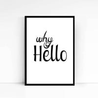 Why Hello - PRINTABLE Minimalist Typography, Motivational Quote, Wall Art Print, Dorm Decor, Instant Download, Digital Art Print