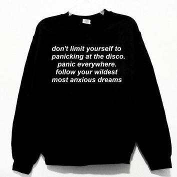 Don't limit yourself to panicking at the disco Graphic Print Unisex Sweatshirt
