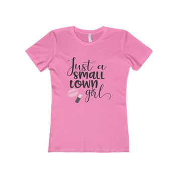Just a Small Town Girl Women's The Boyfriend Tee