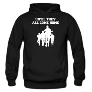 until they all come home hoodie