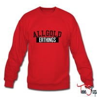 All Gold Erthings sweatshirt