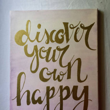 Discover Your Own Happy 11x14 Hand Lettered Canvas Quote Art Wall Hanging Wall  Decor Canvas Home