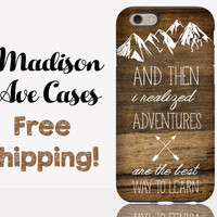 And Then I Realized Adventures Are The Best Way To Learn Phone Case
