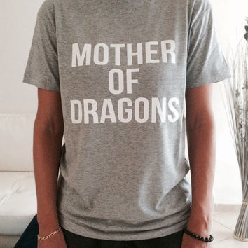 mother of dragon Tshirt gray Fashion funny slogan womens girls sassy cute