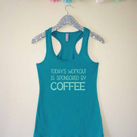 Today's Workout is Sponsored By Coffee Tank Top