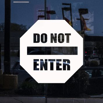 Window and Door Vinyl Decal Do Not Enter Sign Home Room Decoration Stickers Mural Unique Gift (ig5157w)