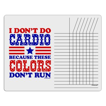 I Don't Do Cardio Because These Colors Don't Run Chore List Grid Dry Erase Board