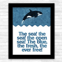 "Printable Sea Quote, ""The sea, the sea, the open sea, The blue, the fresh, the forever free"", nautical Orca whale art print, home decor"