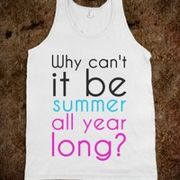 Why can't it be summer all year long? - Dani's Boutique