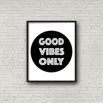 Good Vibes Only, Positive Quote, Motivational Quote, Happy Quote, Positive Print, Printable Art, Typography, Instant Download, Wall Print