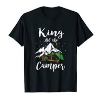 King Of The Camper Funny Camping Gift Shirt