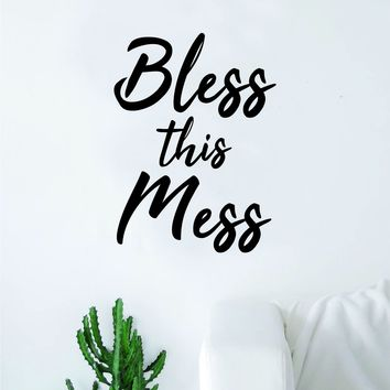 Bless This Mess Quote Wall Decal Sticker Bedroom Home Room Art Vinyl Inspirational Teen Family Kids Funny Baby Nursery Playroom