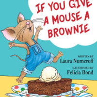 If You Give a Mouse a Brownie by Laura Numeroff, Hardcover | Barnes & Noble®