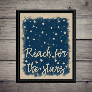 Reach For The Stars - Instant Download - Digital Poster - Classroom Print - Decor - Teacher Job - Motivation - Self Love Strong - Nursery