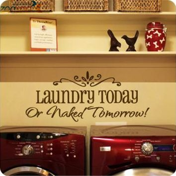Laundry Today or Naked Tomorrow Quote Wall Decal