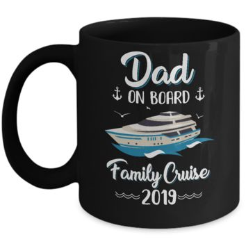 Family Trip Cruise 2019 For Father On Board Mug