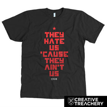 They Hate Us 'Cause They Ain't Us t-shirt | see the movie that everyone is talking about then buy the t-shirt