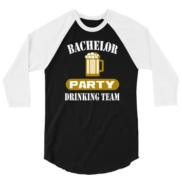 bachelor party drinking team wedding groomsmen bridal funny 3/4 Sleeve Shirt