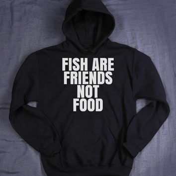 Fish Are Friends Not Food Hoodie Slogan Funny Vegan Vegetarian Tumblr Sweatshirt Jumper