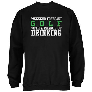 Weekend Forecast Golf Drinking Black Adult Sweatshirt
