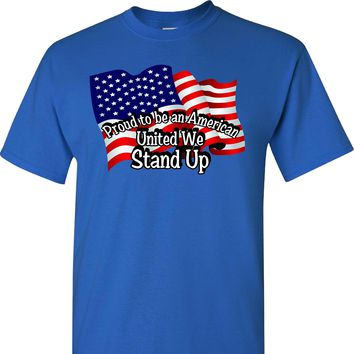Proud to be an American United We Stand Up on a Blue T Shirt