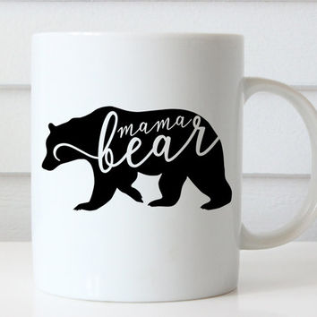 Mama Bear Mug, Mama Bear Coffee Mug, Gift For Mom, Mothers Day Gift, Mom Gift, Mom Mug, Mother's Day Gifts Mom Gifts Mother Gift Mom Present