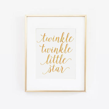 Twinkle Twinkle Little Star, lullaby Print, Nursery Quote, Gold Print, Nursery Decor, Little Star Print, Childrens Quote, Nursery Printable