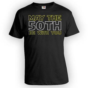 Funny Birthday Shirt 50th Birthday Gift Custom T Shirt Bday Present For Him Personalized May The 50th Be With You Mens Ladies Tee - BG343