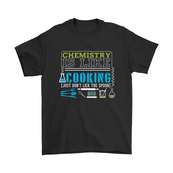 Funny Science Shirt Chemistry Is Like Cooking Gildan Mens T-Shirt