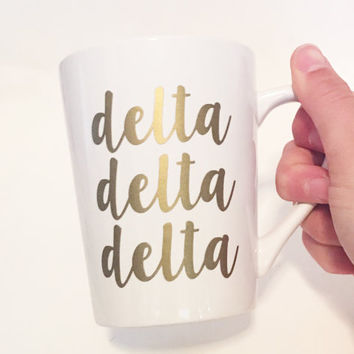 Sorority Script Font Custom White Ceramic Coffee / Tea Mug Delta Delta Delta / Tri Delta - Gold