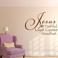 Wall Decal Bible. Jesus - Faithful. Loyal. Constant. Steadfast. - CODE 066
