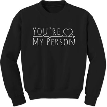 You're My Person Adult Crewneck Sweatshirt