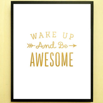 wake up and be awesome inspirational quote typographic print tumblr room decor framed quotes faux gold quote teen room motivational