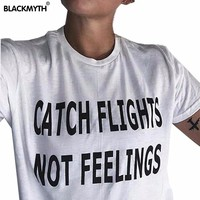 Catch Flights Not Feelings Printed Tops