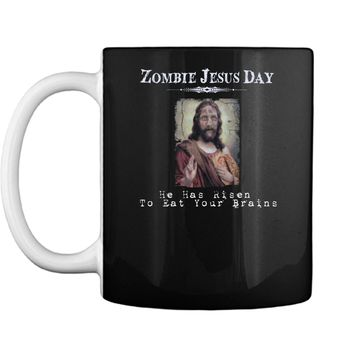 Funny Zombie Jesus Day He Has Risen Sarcastic Easter T-Shirt Mug